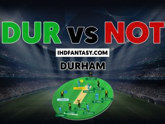 English One Day Cup, DUR vs NOT Dream11 Team Predictions Today