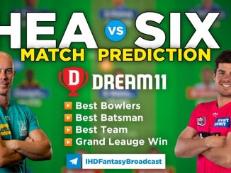 HEA vs SIX Dream11 team prediction