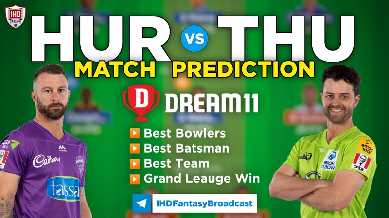 HUR vs THU Dream11 Team Prediction