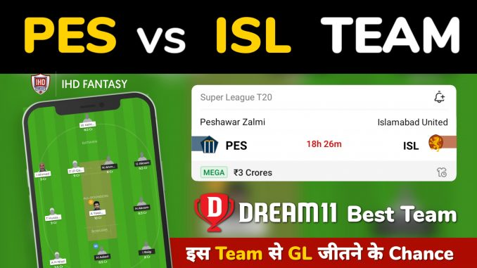 PES vs ISL Dream11 Team Prediction for Today's PSL Match