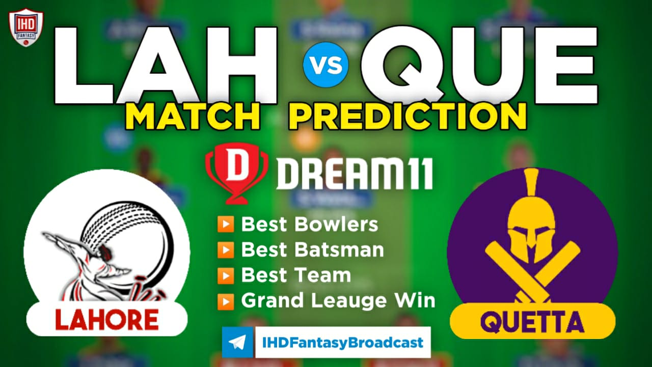 LAH vs QUE Dream11 Team Prediction for Today's Match PSL