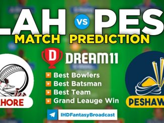 LAH vs PES dream11 Team Prediction for Today's PSL Match